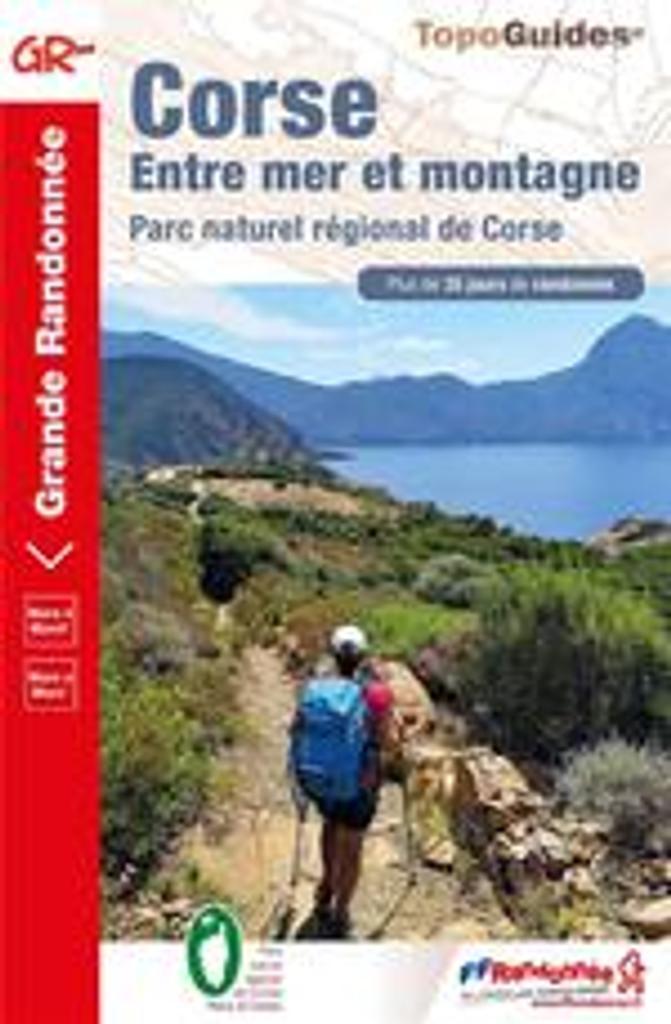 Corse : entre mer et montagne / FFRandonnée | Fédération française de la randonnée pédestre. Éditeur scientifique