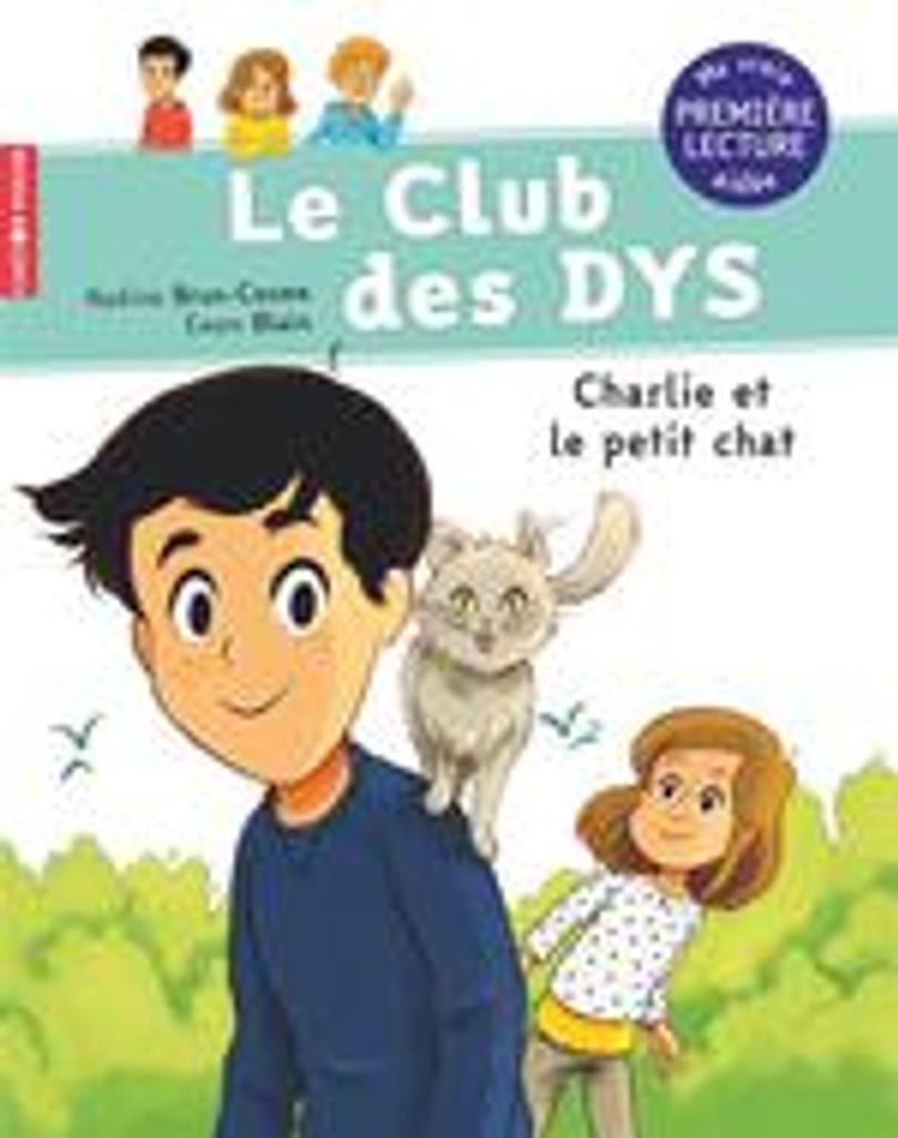 Charlie et le petit chat - Le club des Dys | Brun-Cosme, Nadine (1960-....). Auteur