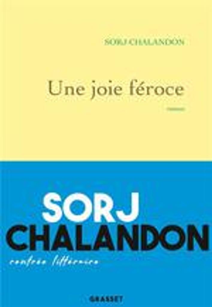 Une joie féroce / Sorj Chalandon | Chalandon, Sorj. Auteur