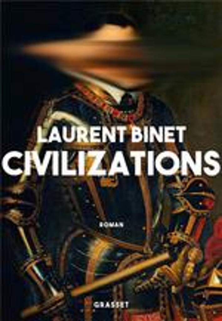 Civilizations / Laurent Binet | Binet, Laurent. Auteur