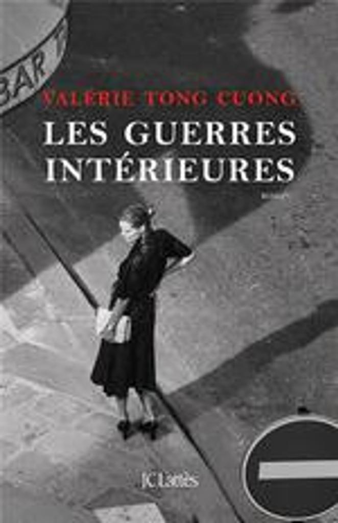 Les guerres intérieures | Tong Cuong, Valérie (1964-...). Auteur