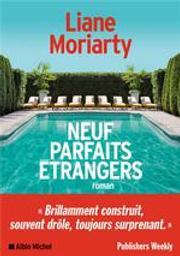 Neuf parfaits étrangers / De Liane Moriarty, Traduit par Béatrice Taupeau | Moriarty, Liane. Auteur