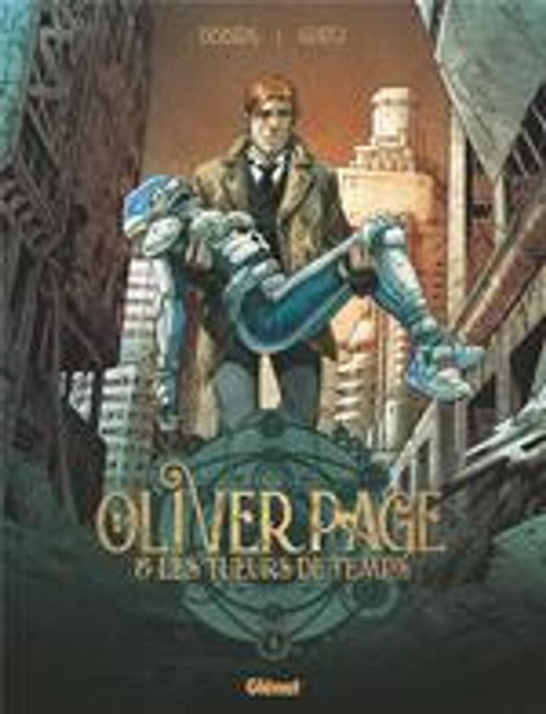 Oliver Page & les tueurs de temps. 1 : Oliver Page & les tueurs du temps / scénario, Stephen Desberg |