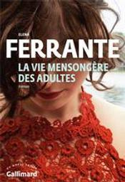 La vie mensongère des adultes | Ferrante, Elena (1943-....). Auteur