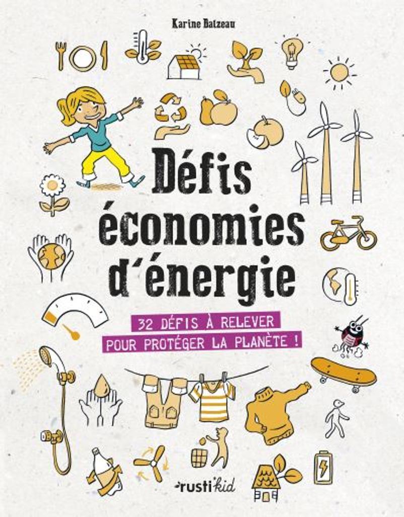 Défis économies d'énergie : 32 défis à relever pour protéger la planète ! |