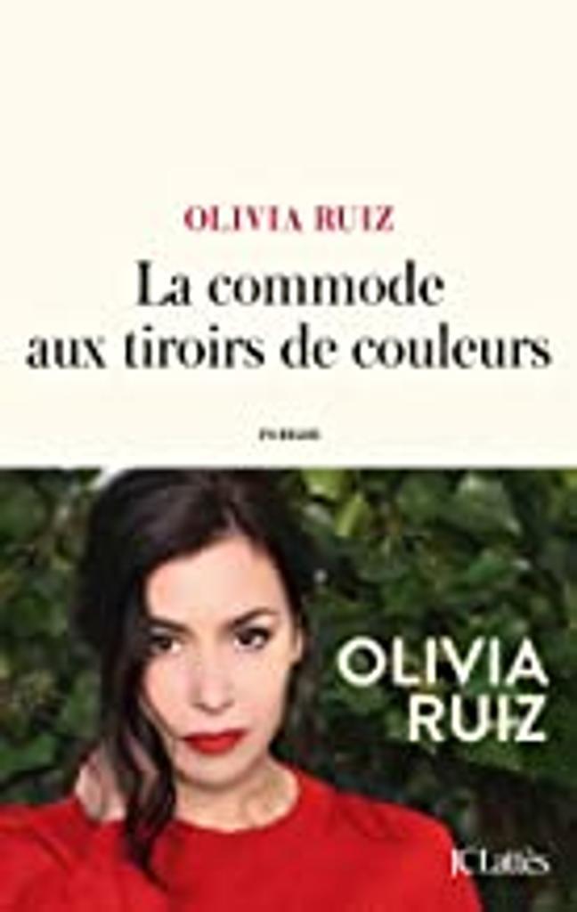 La commode aux tiroirs de couleurs   Ruiz, Olivia (1980-....). Auteur
