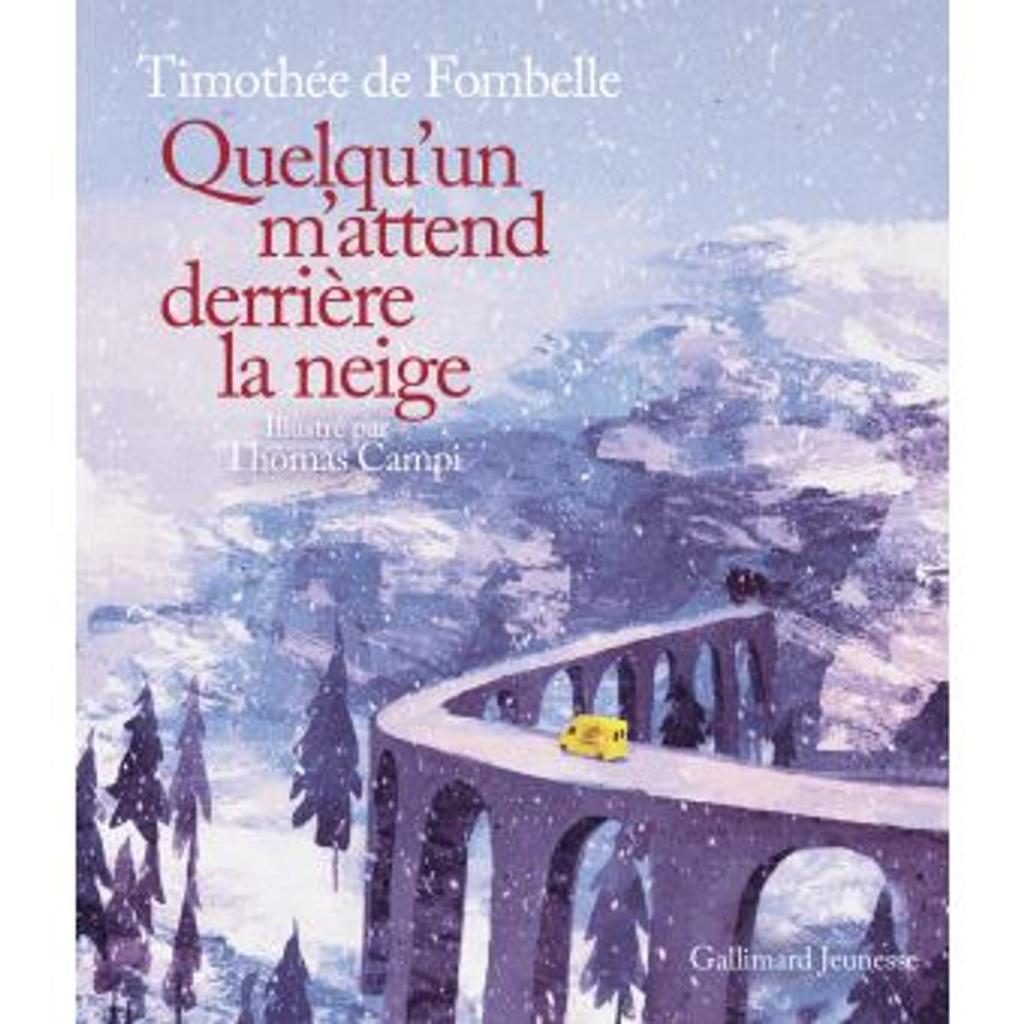 Quelqu'un m'attend derrière la neige | Fombelle, Timothée de (1973-....). Auteur