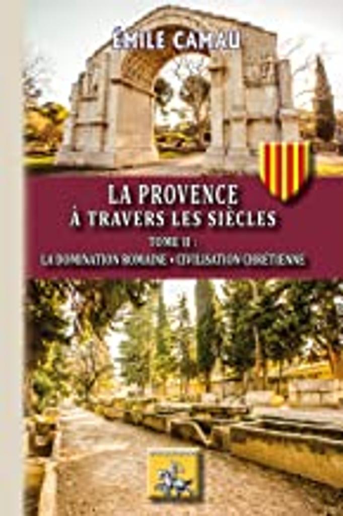 La Provence à travers les siècles. 2 |