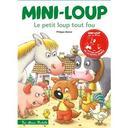 Mini-Loup : le petit loup tout fou | Matter, Philippe (1958-....). Auteur