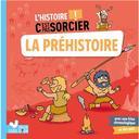 la préhistoire : l'histoire ! c'est pas sorcier | Desfour, Aurélie (19..-...). Auteur