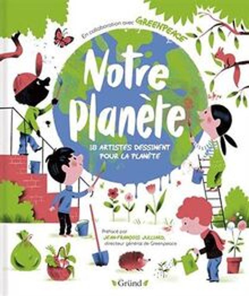 Notre planète : 18 artistes dessinent pour la planète |
