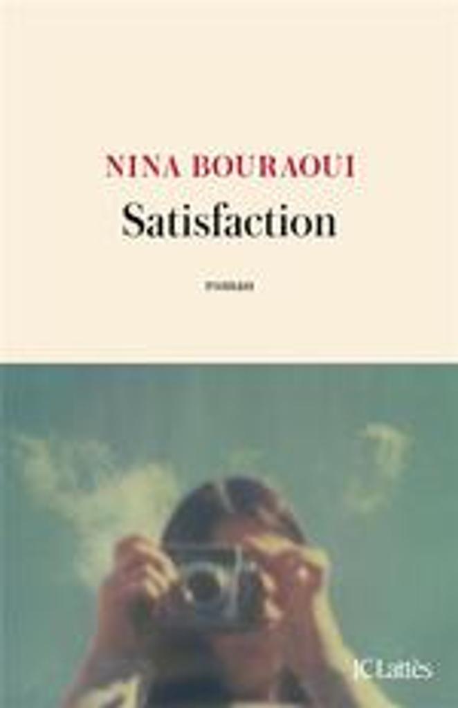 Satisfaction   Bouraoui, Nina (1967-....). Auteur